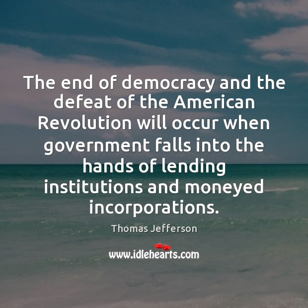 Image, The end of democracy and the defeat of the American Revolution will