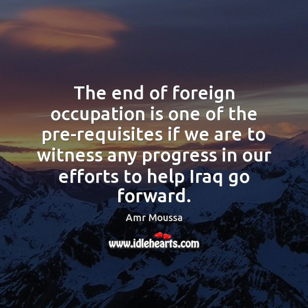 Image, The end of foreign occupation is one of the pre-requisites if we