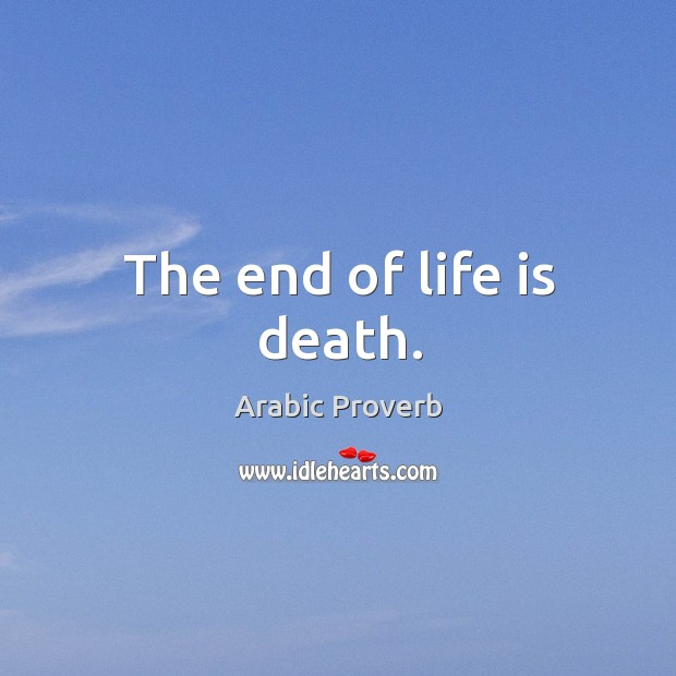 The end of life is death. Image