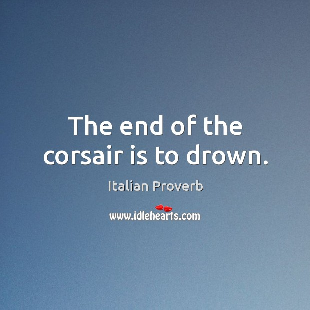 Image, The end of the corsair is to drown.