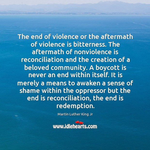 Image, The end of violence or the aftermath of violence is bitterness. The