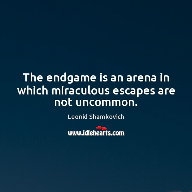 Image, The endgame is an arena in which miraculous escapes are not uncommon.