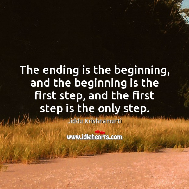 The ending is the beginning, and the beginning is the first step, Image
