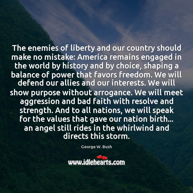 Image, The enemies of liberty and our country should make no mistake: America