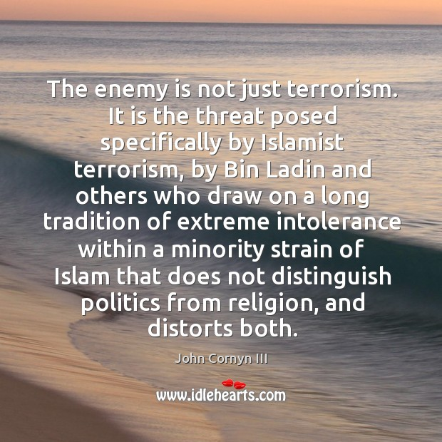 The enemy is not just terrorism. It is the threat posed specifically by islamist terrorism Image