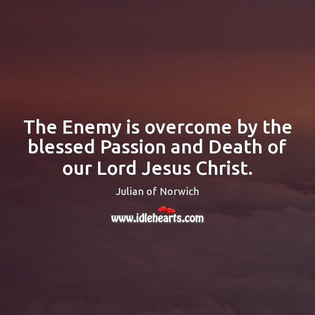 Image, The Enemy is overcome by the blessed Passion and Death of our Lord Jesus Christ.
