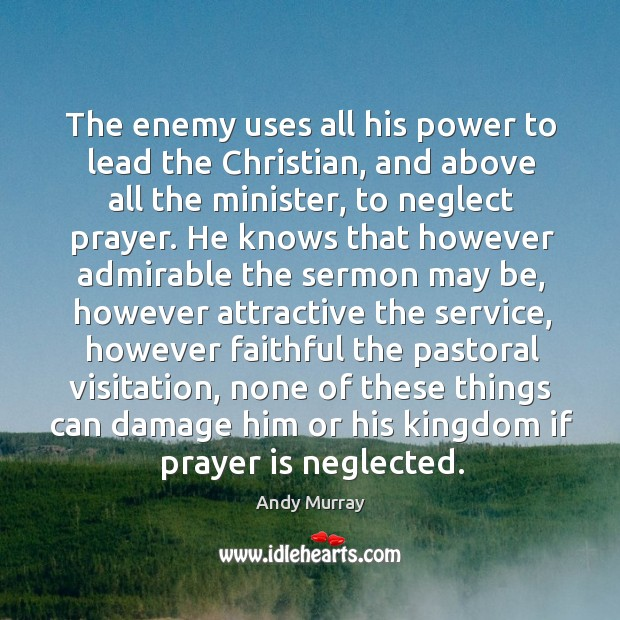 The enemy uses all his power to lead the Christian, and above Image
