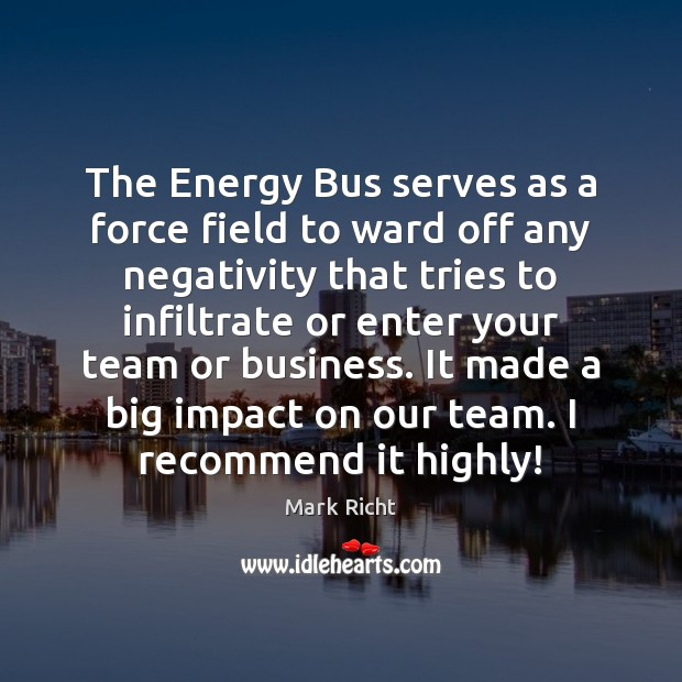 Image, The Energy Bus serves as a force field to ward off any