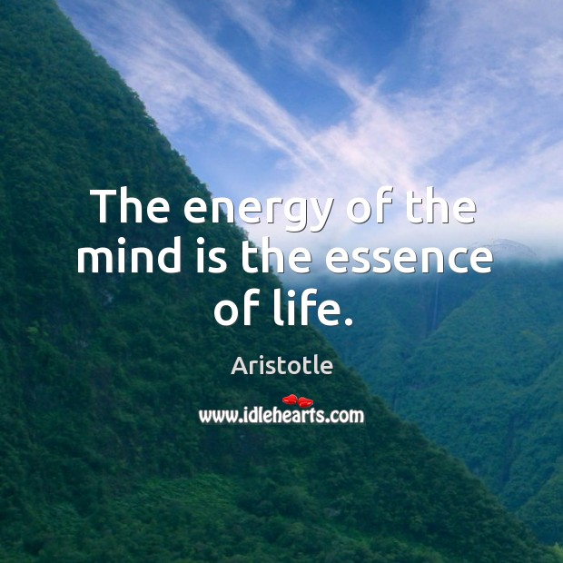 Image, The energy of the mind is the essence of life.