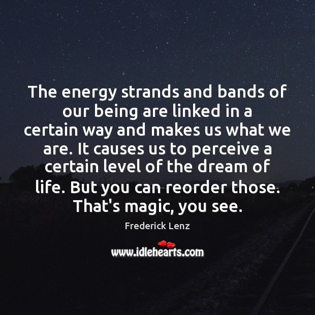 The energy strands and bands of our being are linked in a Image