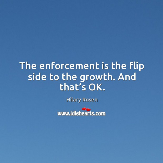 The enforcement is the flip side to the growth. And that's ok. Image