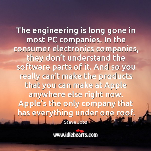 Image, The engineering is long gone in most pc companies.