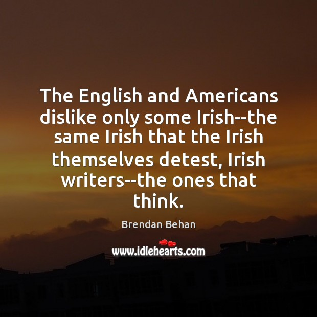 The English and Americans dislike only some Irish–the same Irish that the Image