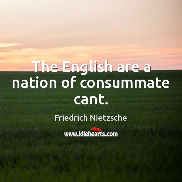 The English are a nation of consummate cant. Image