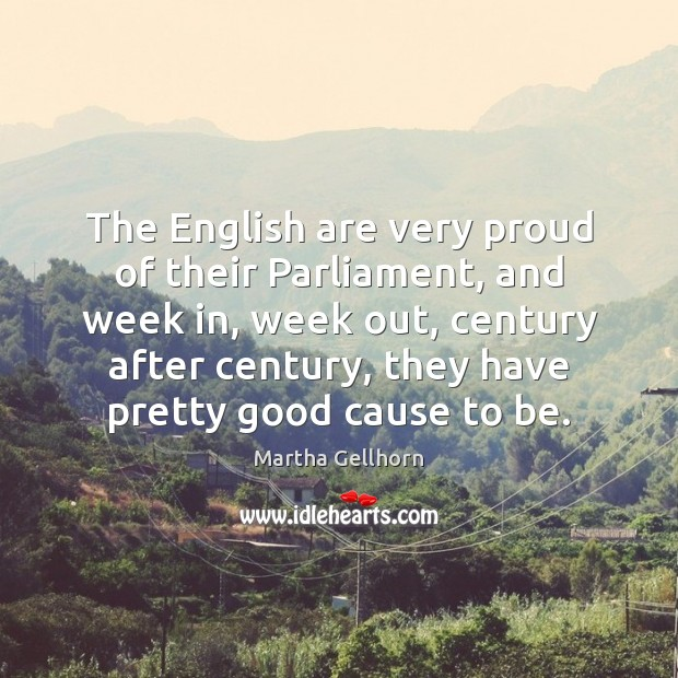 The English are very proud of their Parliament, and week in, week Image