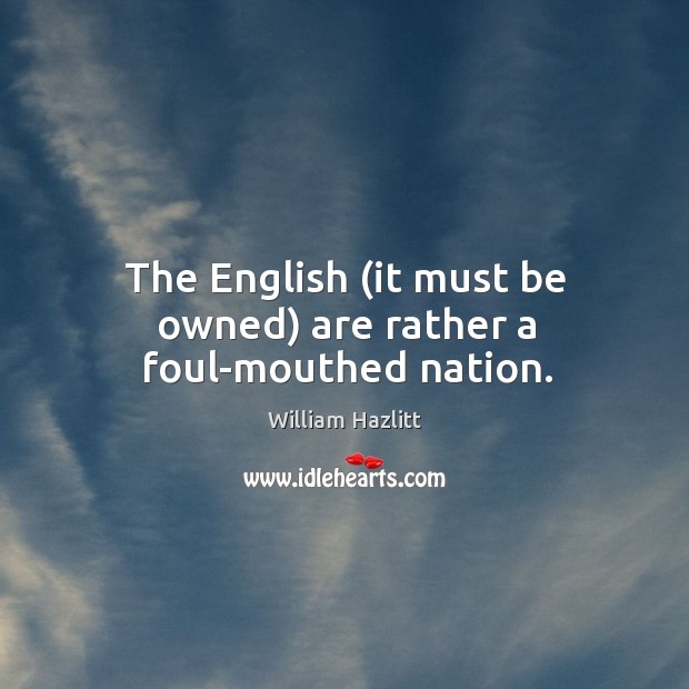The english (it must be owned) are rather a foul-mouthed nation. Image