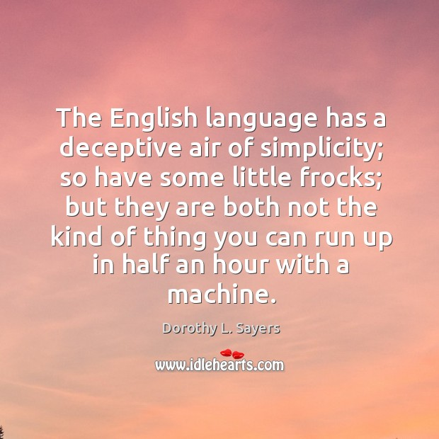 The english language has a deceptive air of simplicity; Image