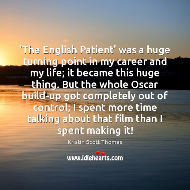 'The English Patient' was a huge turning point in my career and Image