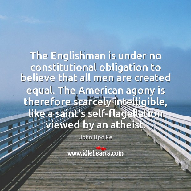 The Englishman is under no constitutional obligation to believe that all men Image