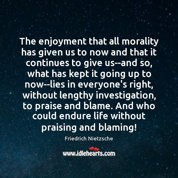 The enjoyment that all morality has given us to now and that Image