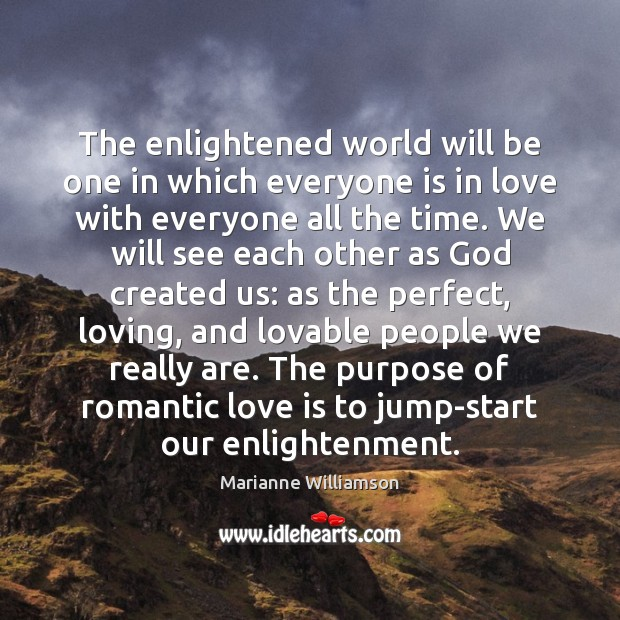The enlightened world will be one in which everyone is in love Romantic Love Quotes Image