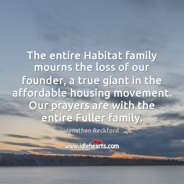 The entire Habitat family mourns the loss of our founder, a true Image