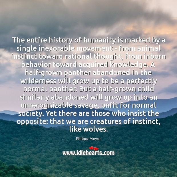Image, The entire history of humanity is marked by a single inexorable movement
