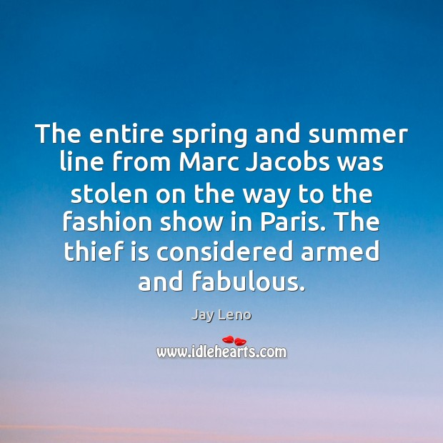 The entire spring and summer line from Marc Jacobs was stolen on Image