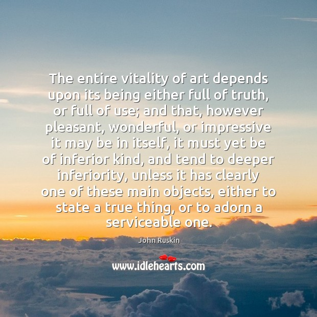 The entire vitality of art depends upon its being either full of Image