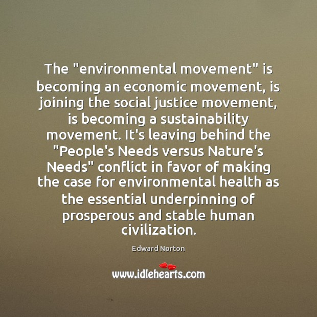 "Image, The ""environmental movement"" is becoming an economic movement, is joining the social"