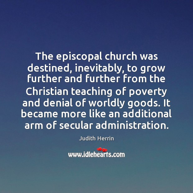 The episcopal church was destined, inevitably, to grow further and further from Image