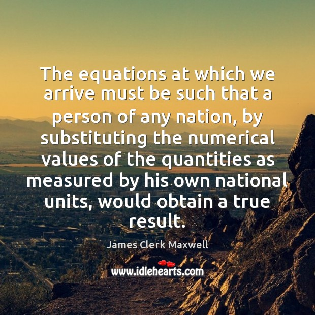 The equations at which we arrive must be such that a person Image