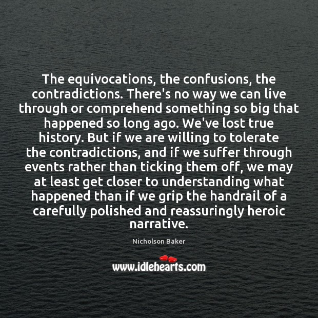 The equivocations, the confusions, the contradictions. There's no way we can live Image