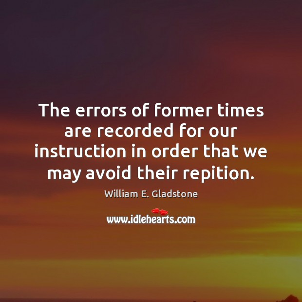 The errors of former times are recorded for our instruction in order Image