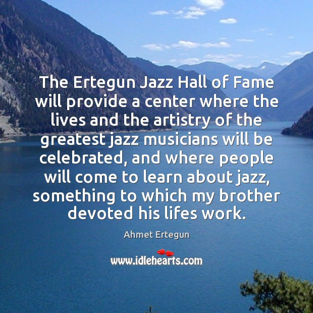 Image, The Ertegun Jazz Hall of Fame will provide a center where the