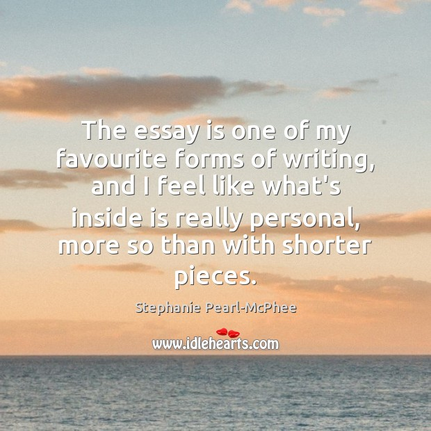 The essay is one of my favourite forms of writing, and I Image