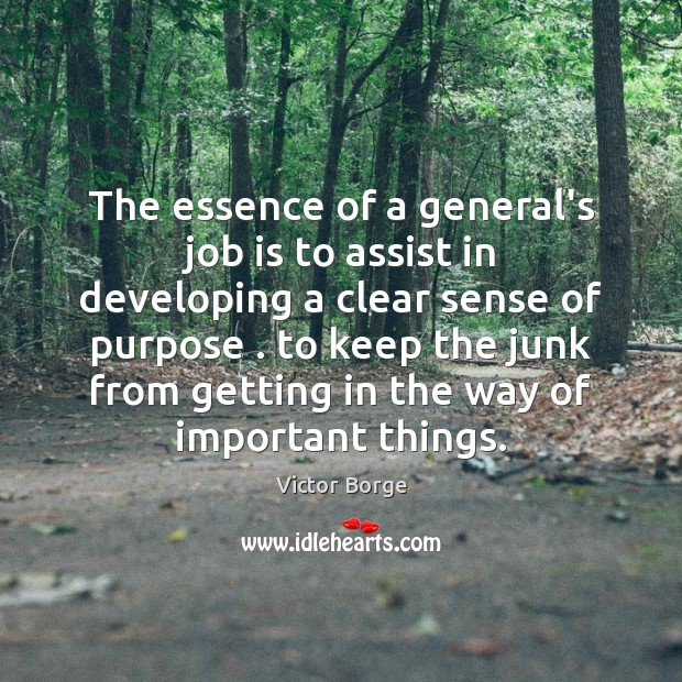 The essence of a general's job is to assist in developing a Image