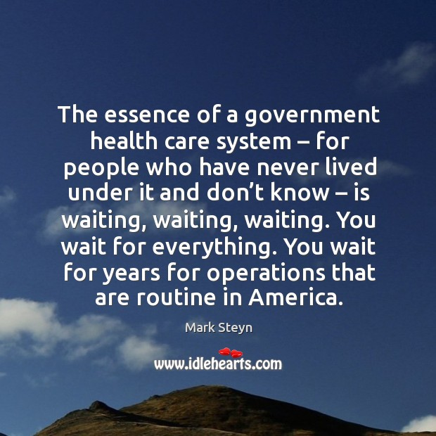 The essence of a government health care system – for people who have never lived under it and don't know Image