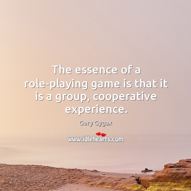 The essence of a role-playing game is that it is a group, cooperative experience. Image