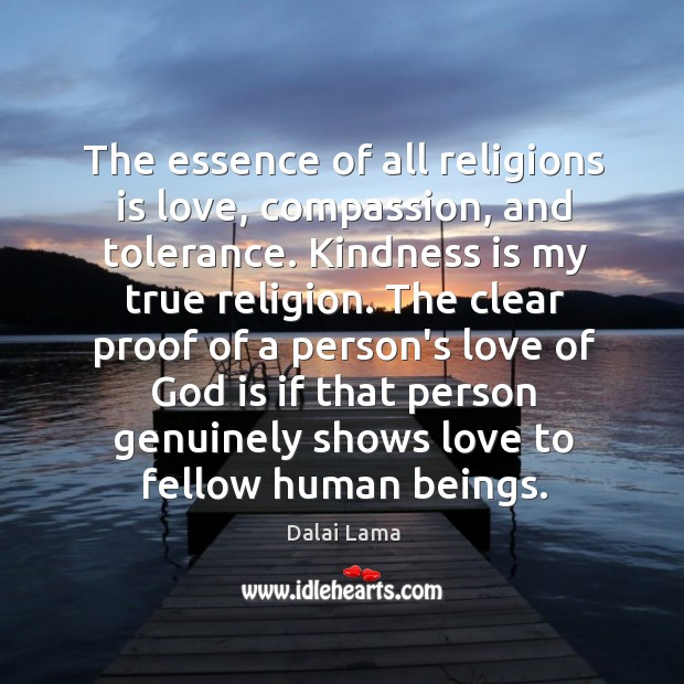 The essence of all religions is love, compassion, and tolerance. Kindness is Image