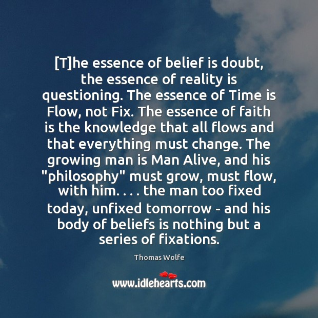 [T]he essence of belief is doubt, the essence of reality is Image