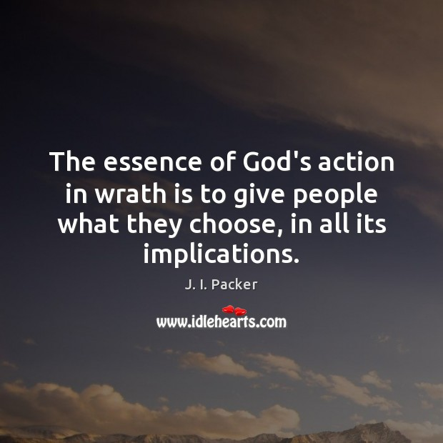 The essence of God's action in wrath is to give people what Image