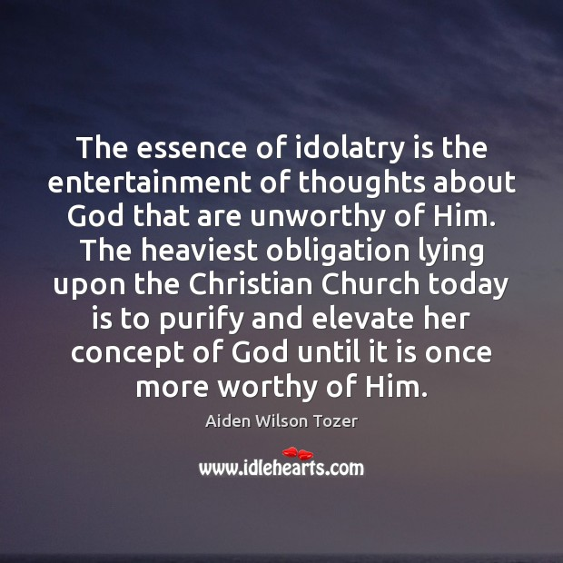 Image, The essence of idolatry is the entertainment of thoughts about God that