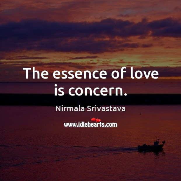 The essence of love is concern. Image