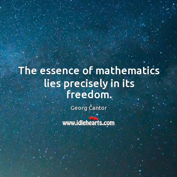 Image, The essence of mathematics lies precisely in its freedom.