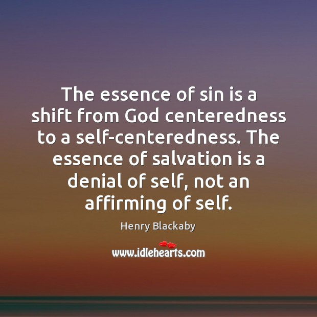 The essence of sin is a shift from God centeredness to a Image