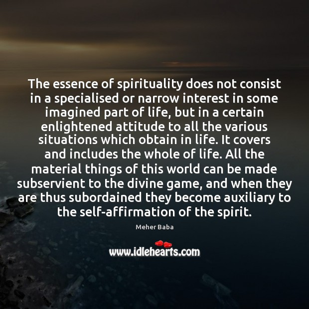Image, The essence of spirituality does not consist in a specialised or narrow