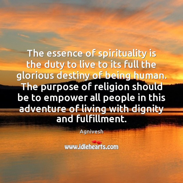 Image, The essence of spirituality is the duty to live to its full