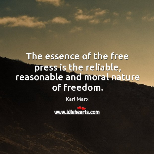 Image, The essence of the free press is the reliable, reasonable and moral nature of freedom.