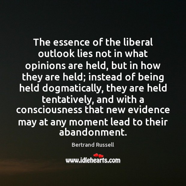 Image, The essence of the liberal outlook lies not in what opinions are